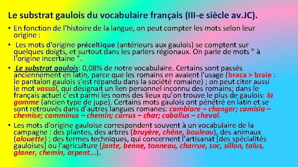 Le substrat gaulois du vocabulaire français (III-e siècle av. JC). • En fonction de
