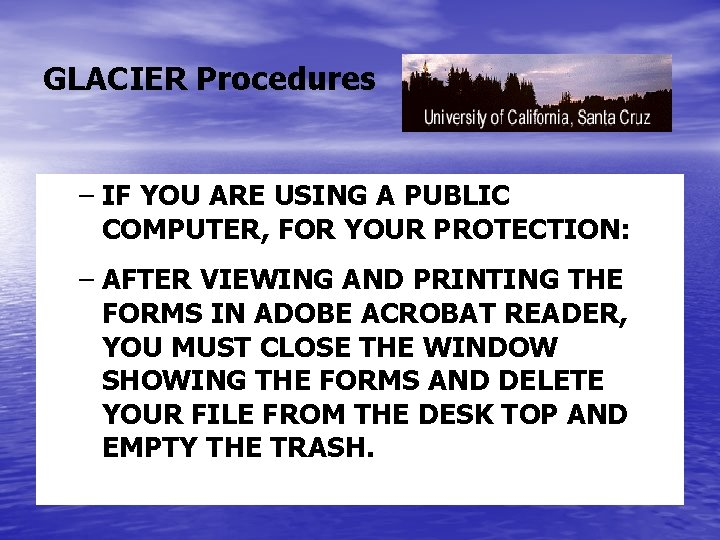 GLACIER Procedures – IF YOU ARE USING A PUBLIC COMPUTER, FOR YOUR PROTECTION: –