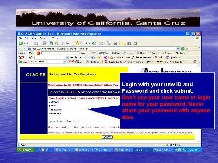Login with your new ID and Password and click submit. Don't use your user
