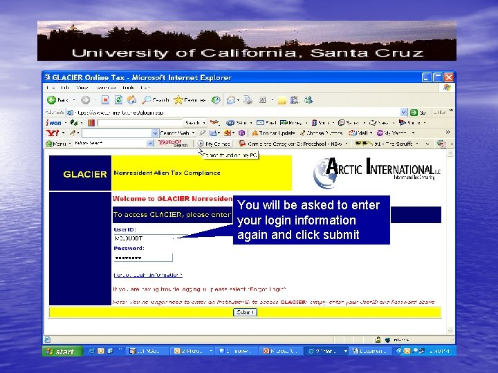 You will be asked to enter your login information again and click submit