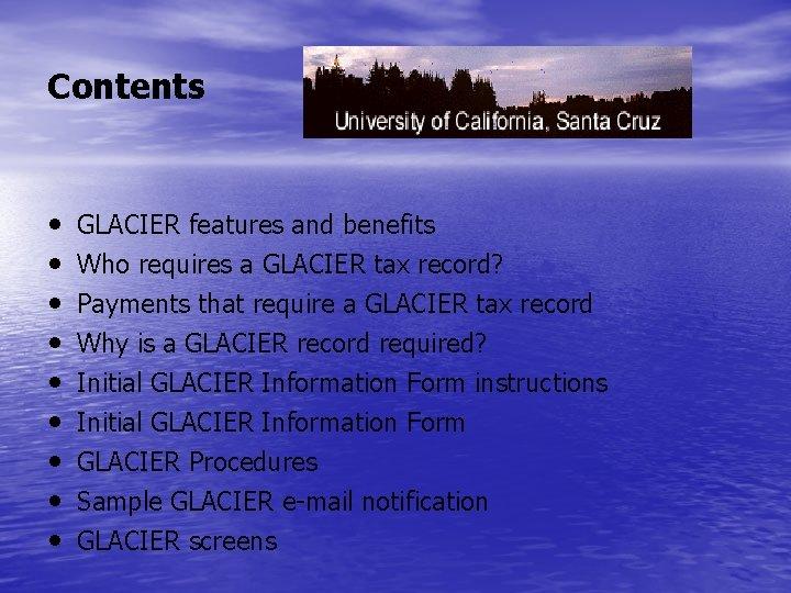 Contents • • • GLACIER features and benefits Who requires a GLACIER tax record?