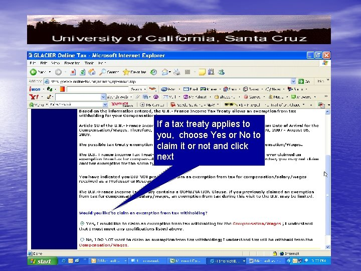 If a tax treaty applies to you, choose Yes or No to claim it