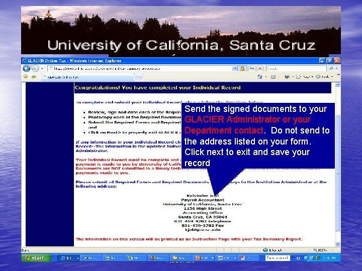 Send the signed documents to your GLACIER Administrator or your Department contact. Do not