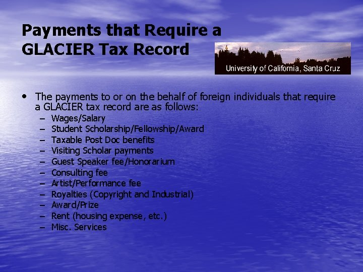 Payments that Require a GLACIER Tax Record • The payments to or on the