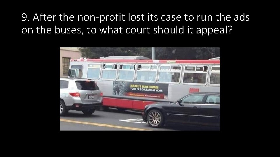 9. After the non-profit lost its case to run the ads on the buses,