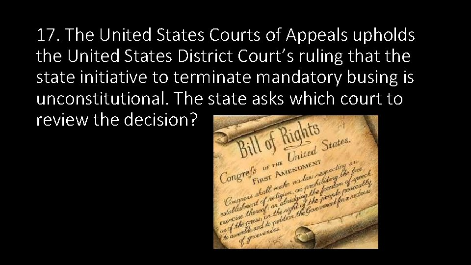17. The United States Courts of Appeals upholds the United States District Court's ruling
