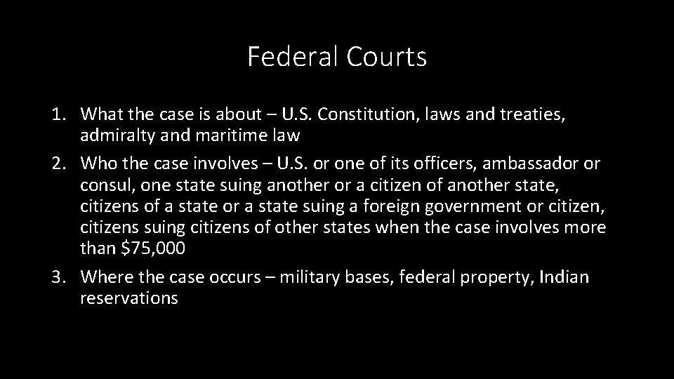 Federal Courts 1. What the case is about – U. S. Constitution, laws and