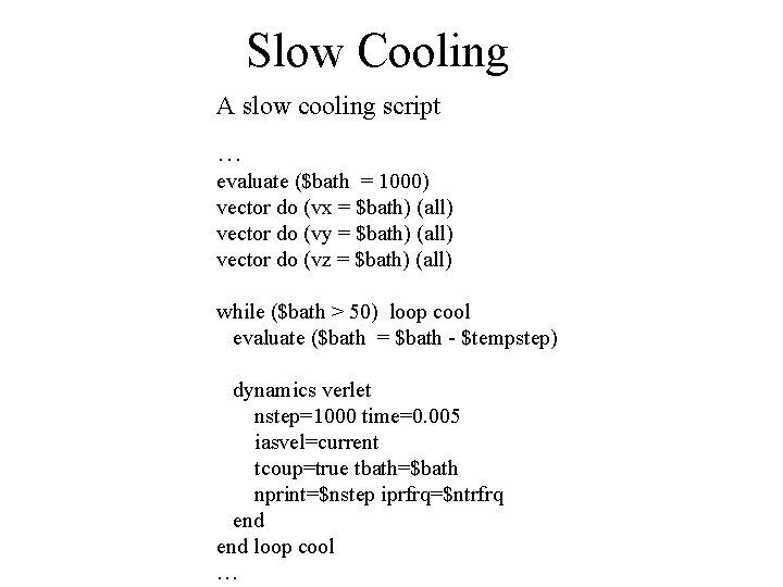 Slow Cooling A slow cooling script … evaluate ($bath = 1000) vector do (vx
