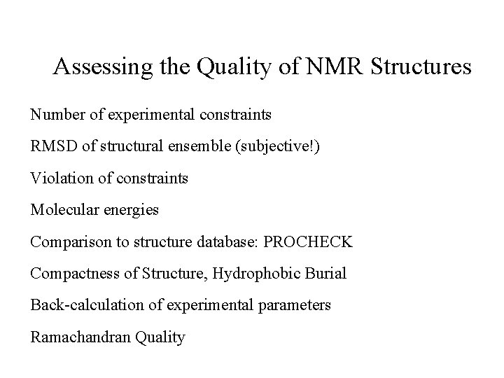 Assessing the Quality of NMR Structures Number of experimental constraints RMSD of structural ensemble