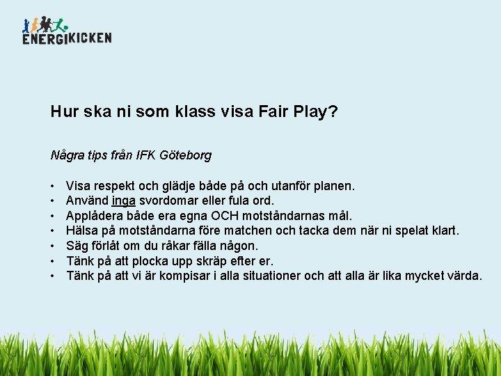 Hur ska ni som klass visa Fair Play? Några tips från IFK Göteborg •