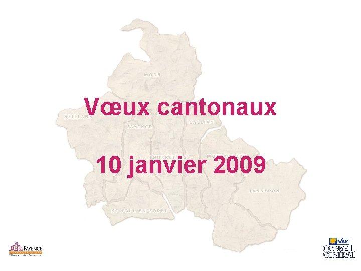 Vœux cantonaux 10 janvier 2009