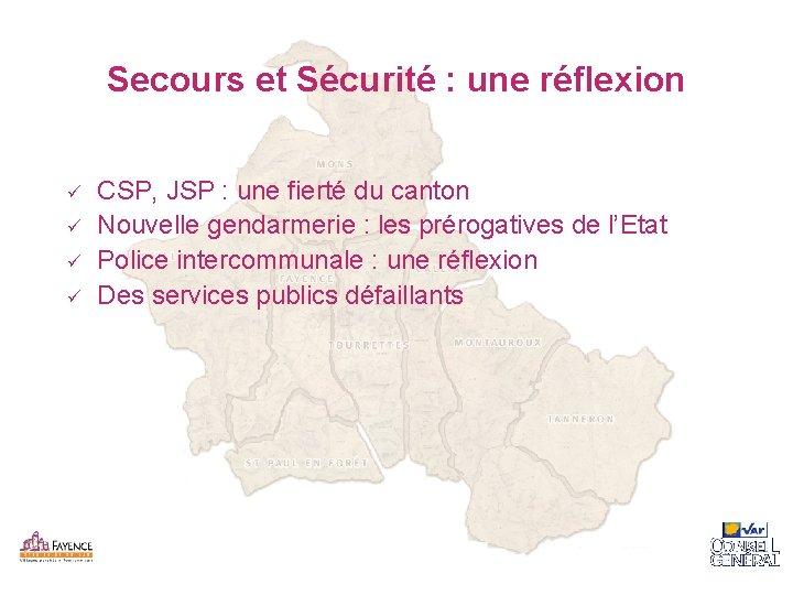Secours et Sécurité : une réflexion ü ü CSP, JSP : une fierté du