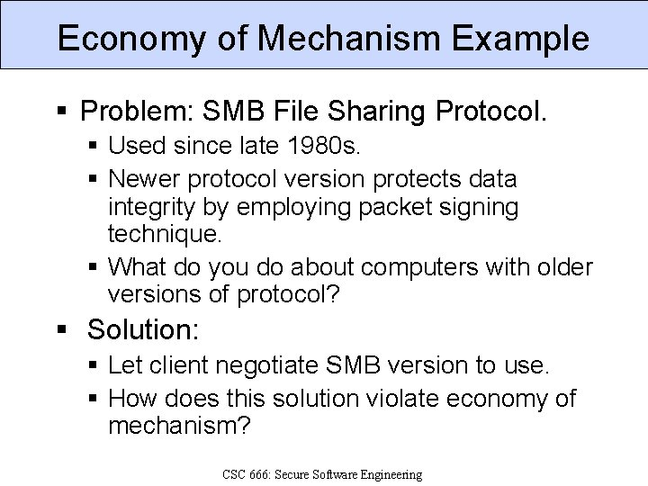 Economy of Mechanism Example § Problem: SMB File Sharing Protocol. § Used since late