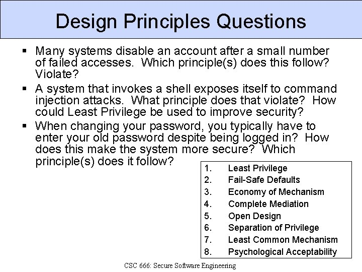 Design Principles Questions § Many systems disable an account after a small number of