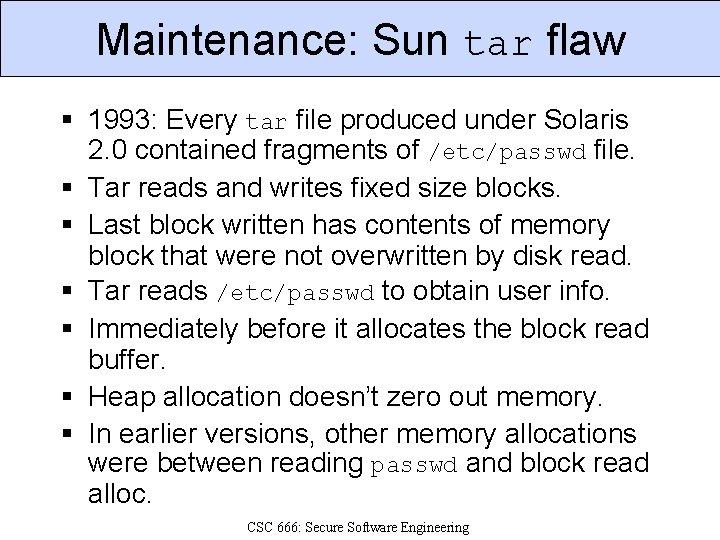 Maintenance: Sun tar flaw § 1993: Every tar file produced under Solaris 2. 0