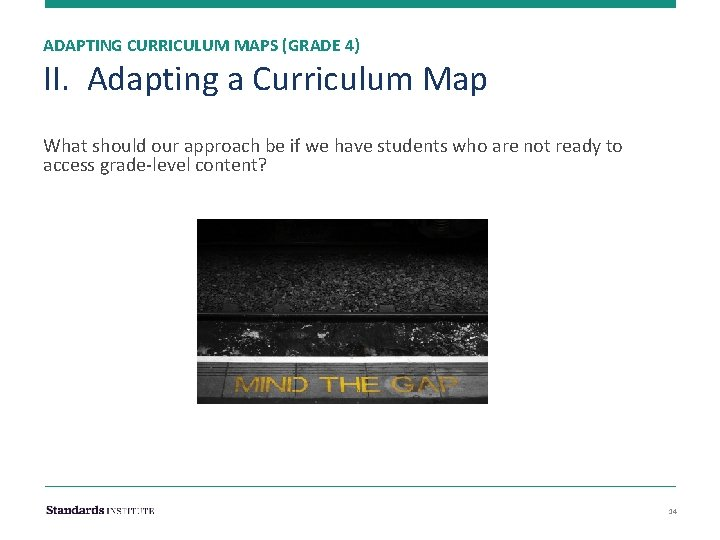 ADAPTING CURRICULUM MAPS (GRADE 4) II. Adapting a Curriculum Map What should our approach