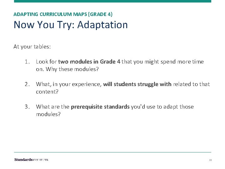 ADAPTING CURRICULUM MAPS (GRADE 4) Now You Try: Adaptation At your tables: 1. Look
