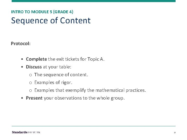 INTRO TO MODULE 5 (GRADE 4) Sequence of Content Protocol: • Complete the exit