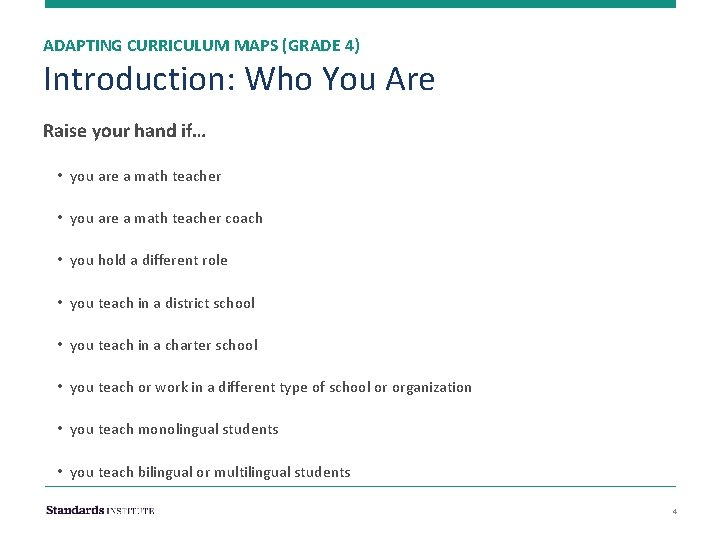 ADAPTING CURRICULUM MAPS (GRADE 4) Introduction: Who You Are Raise your hand if… •