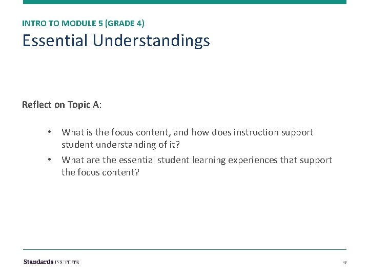 INTRO TO MODULE 5 (GRADE 4) Essential Understandings Reflect on Topic A: • What