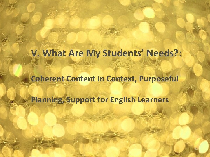 V. What Are My Students' Needs? : Coherent Content in Context, Purposeful Planning, Support