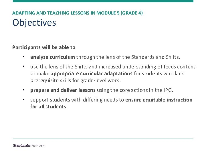 ADAPTING AND TEACHING LESSONS IN MODULE 5 (GRADE 4) Objectives Participants will be able