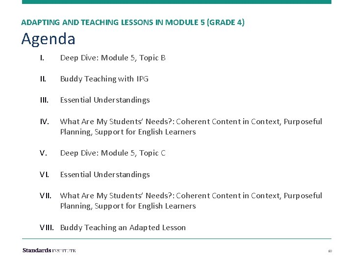 ADAPTING AND TEACHING LESSONS IN MODULE 5 (GRADE 4) Agenda I. Deep Dive: Module
