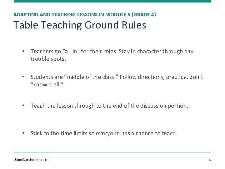 ADAPTING AND TEACHING LESSONS IN MODULE 5 (GRADE 4) Table Teaching Ground Rules •