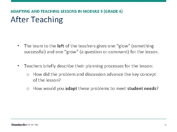 ADAPTING AND TEACHING LESSONS IN MODULE 5 (GRADE 4) After Teaching • The team