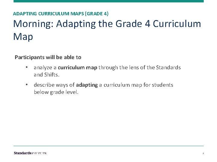 ADAPTING CURRICULUM MAPS (GRADE 4) Morning: Adapting the Grade 4 Curriculum Map Participants will