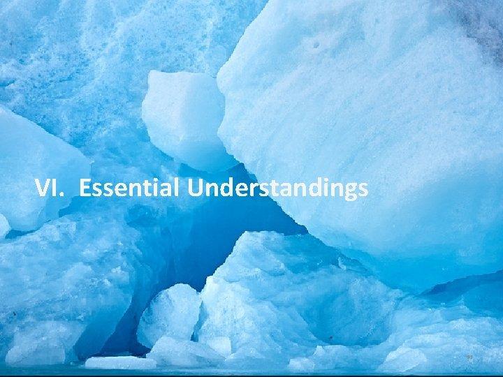 VI. Essential Understandings 91