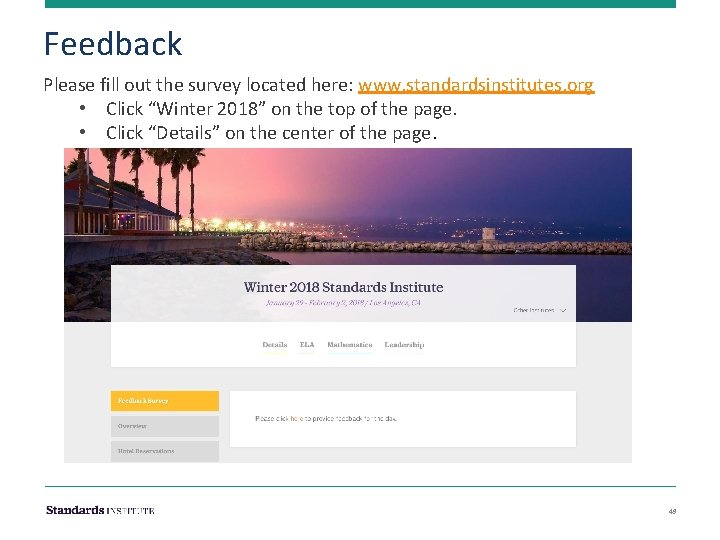 """Feedback Please fill out the survey located here: www. standardsinstitutes. org • Click """"Winter"""