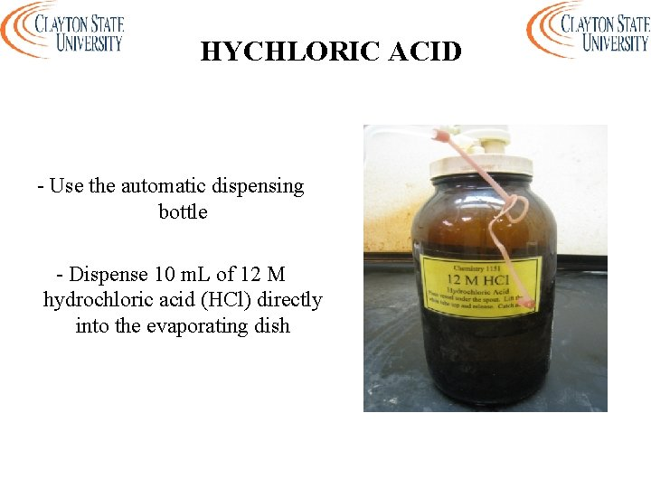 HYCHLORIC ACID - Use the automatic dispensing bottle - Dispense 10 m. L of