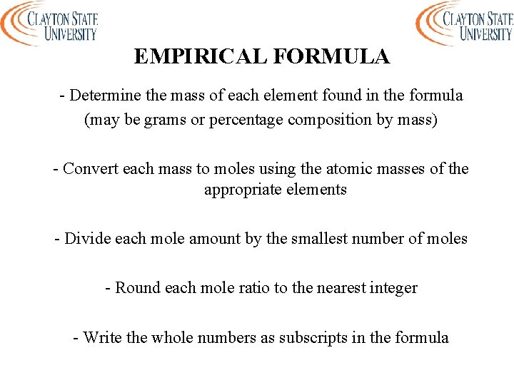 EMPIRICAL FORMULA - Determine the mass of each element found in the formula (may
