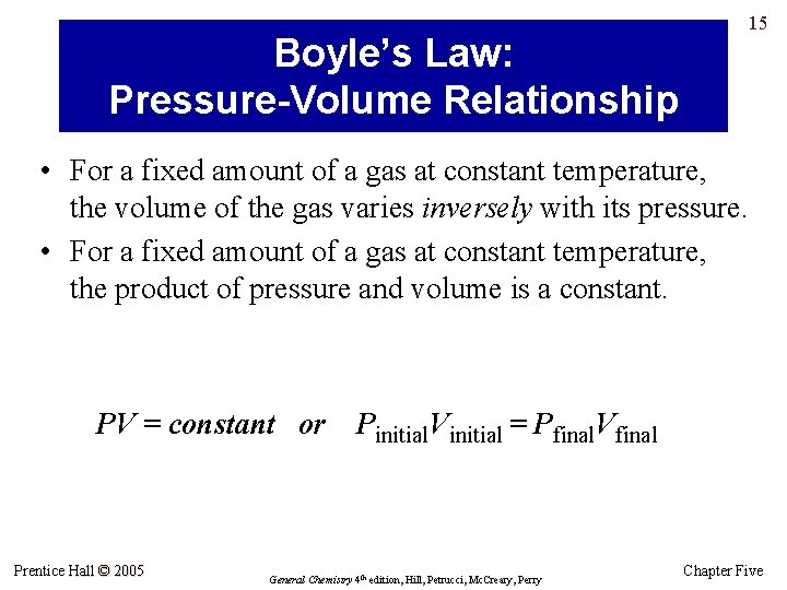 15 Boyle's Law: Pressure-Volume Relationship • For a fixed amount of a gas at