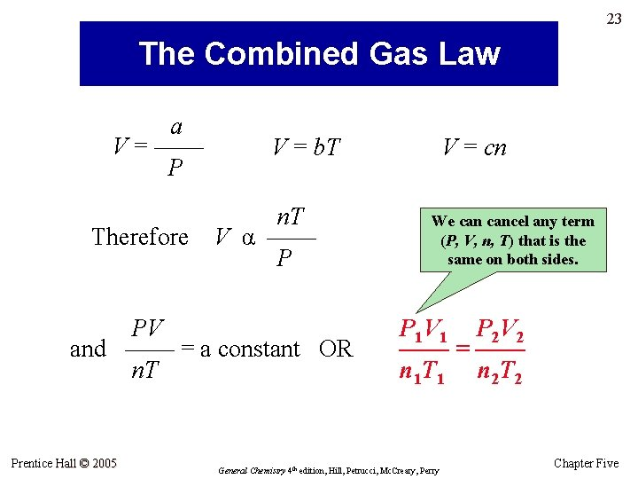 23 The Combined Gas Law a V = —— P Therefore V = b.