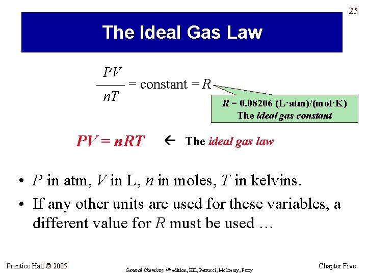 25 The Ideal Gas Law PV —— = constant = R n. T PV