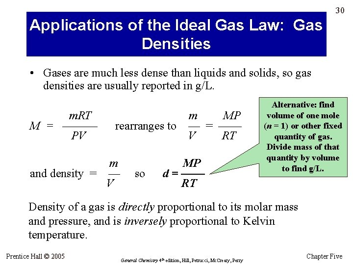 30 Applications of the Ideal Gas Law: Gas Densities • Gases are much less