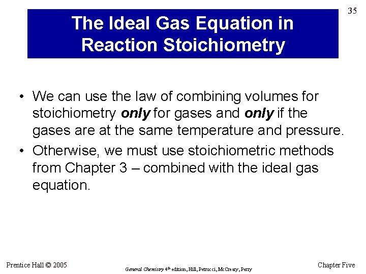 35 The Ideal Gas Equation in Reaction Stoichiometry • We can use the law