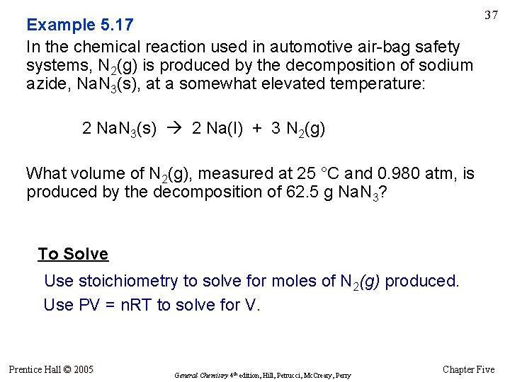 Example 5. 17 In the chemical reaction used in automotive air-bag safety systems, N