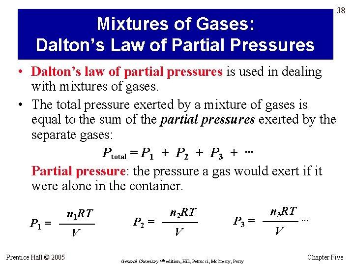 Mixtures of Gases: Dalton's Law of Partial Pressures 38 • Dalton's law of partial