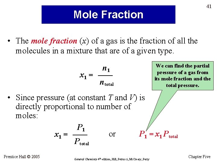 41 Mole Fraction • The mole fraction (x) of a gas is the fraction