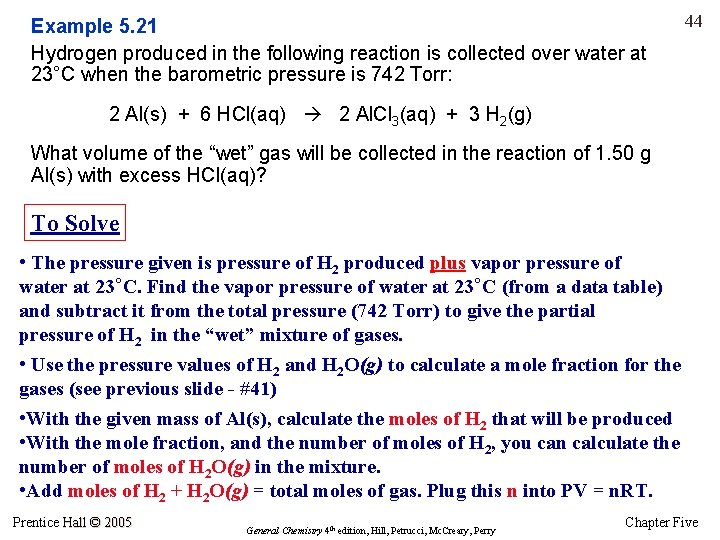 Example 5. 21 Hydrogen produced in the following reaction is collected over water at