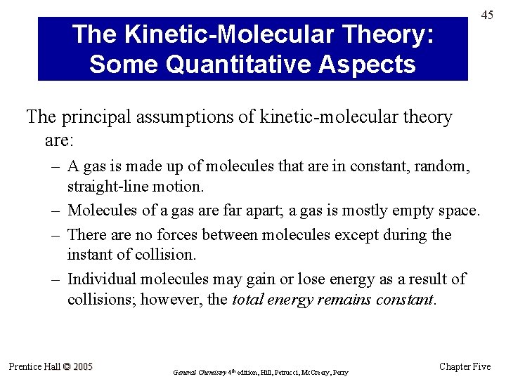 45 The Kinetic-Molecular Theory: Some Quantitative Aspects The principal assumptions of kinetic-molecular theory are: