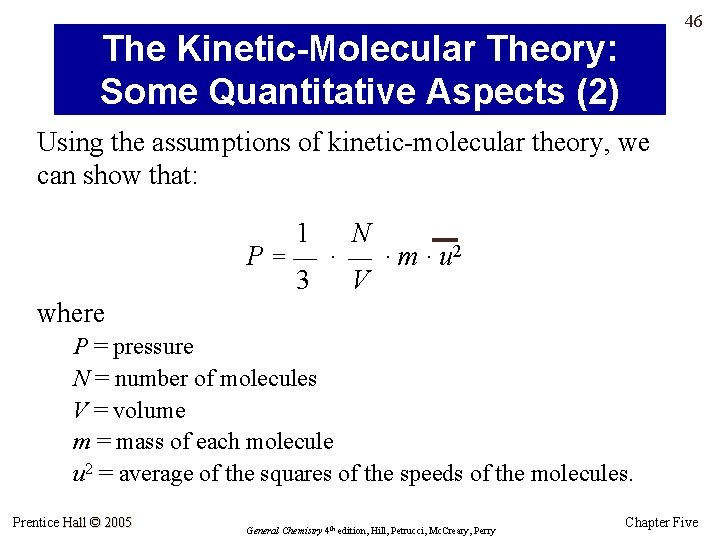 46 The Kinetic-Molecular Theory: Some Quantitative Aspects (2) Using the assumptions of kinetic-molecular theory,