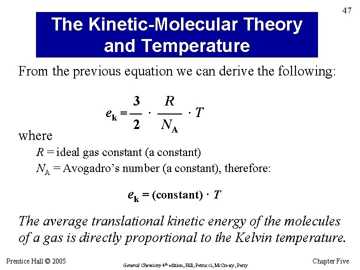 47 The Kinetic-Molecular Theory and Temperature From the previous equation we can derive the