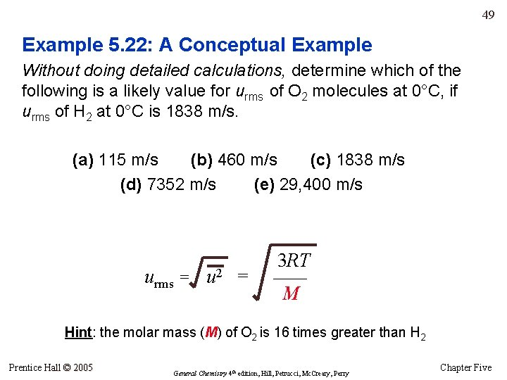 49 Example 5. 22: A Conceptual Example Without doing detailed calculations, determine which of