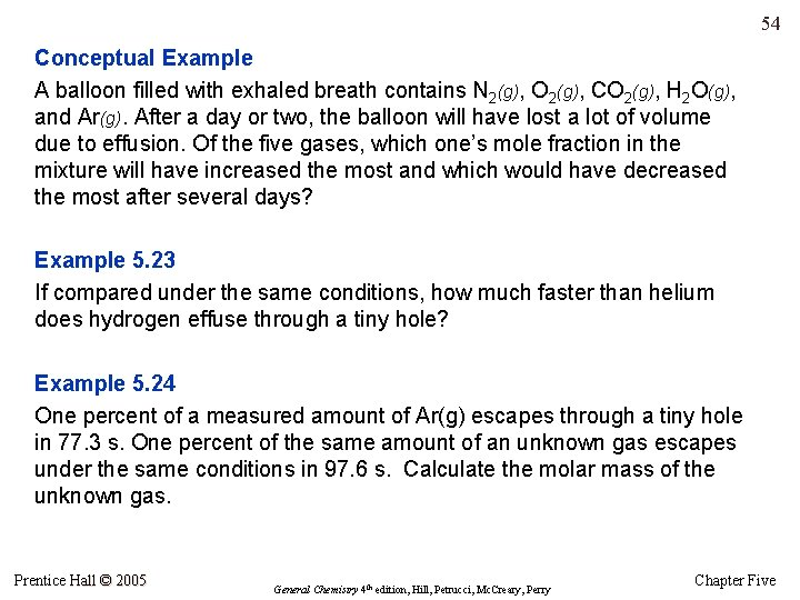 54 Conceptual Example A balloon filled with exhaled breath contains N 2(g), O 2(g),