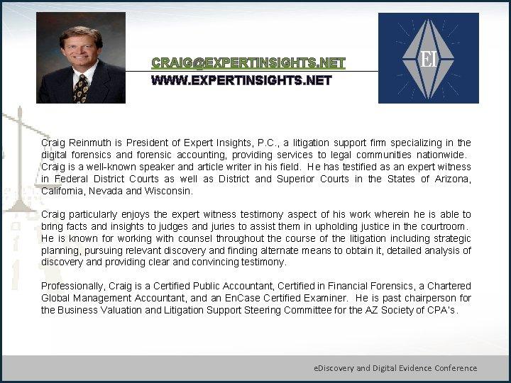 CRAIG@EXPERTINSIGHTS. NET WWW. EXPERTINSIGHTS. NET Craig Reinmuth is President of Expert Insights, P. C.