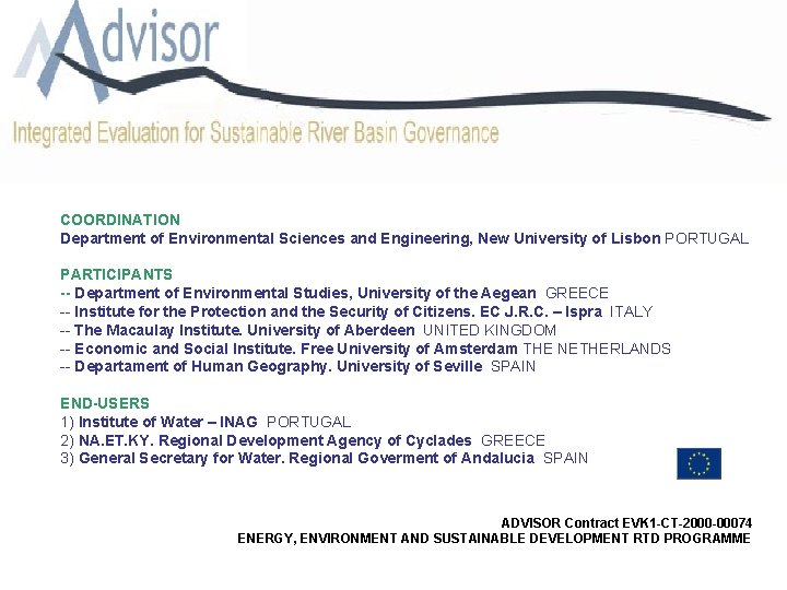 COORDINATION Department of Environmental Sciences and Engineering, New University of Lisbon PORTUGAL PARTICIPANTS --